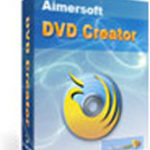 Aimersoft DVD Creator: A Perfect Solution to Creating DVD Movies from Downloaded Web Videos