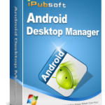 iPubsoft Android Desktop Manager: Transfer Files On Android Phones and Tablets Easily